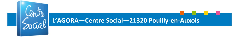 L'AGORA – Centre Social – 21320 Pouilly-en-Auxois